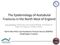 Epidemiology Of Acetabular Fractures In The North West Of England