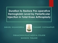 The Duration For Hemoglobin To Return To Pre-Operative Level Following Total Knee Arthroplasty With Periarticular Injection Analgesia