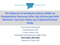 The Influence Of Acetabular Labrum Width On Post-Operative Outcomes After Hip Arthroscopy With Minimum Two-Year Follow-Up: A Matched Cohort Study