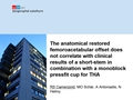 The Anatomical Restored Femoroacetabular Offset Does Not Correlate With Clinical Results Of A Short-Stem In Combination With A Monoblock Pressfit Cup For THA