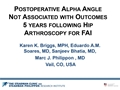 Post-Operative Alpha Angle Not Associated With Outcomes 5 Years Following Hip Arthroscopy For FAI