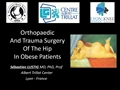 Orthopaedic And Trauma Surgery Of The Hip In Obese Patients