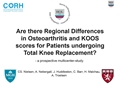 Are There Regional Differences In Osteoarthritis And KOOS Scores For Patients Undergoing Total Knee Replacement?