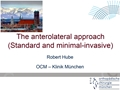 The Anterolateral (Röttinger) Approach (Standard And Minimal-Invasive)