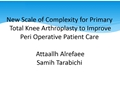 New Scale Of Complexity For Primary Total Knee Arthroplasty To Improve Perioperative Patient Care