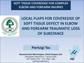 Local Flaps For Coveredge Of Soft-Tissue Defect In Elbow And Forearm Traumatic Loss Of Substance
