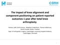 The Impact Of Knee Alignment And Component Positioning On Patient Reported Outcomes 1 Year After Measured Resection Total Knee Arthroplasty