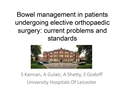 Bowel Management In Patients Undergoing Elective Orthopaedic Surgery: Current Problems And Standards