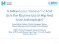 Is Intravenous Tranexamic Acid Safe For Routine Use In Hip And Knee Arthroplasty?