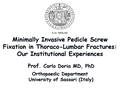 Minimally Invasive Pedicle Screw Fixation In Thoraco-Lumbar Fractures: Our Institutional Experiences