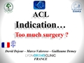 Indication To ACL Reconstruction: Are We Operating Too Much?