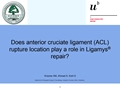 Does ACL Rupture Location Play A Role In Ligamys Repair?
