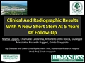 Clinical And Radiographic Results With A New Short Stem At 5 Years Of Follow-Up