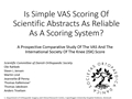 Is Simple VAS Scoring Of Scientific Abstracts As Reliable As A Scoring System? A Prospective Comparative Study Of The VAS And The International Society Of The Knee (ISK) Score