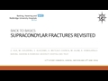 Back To Basics: Supracondylar Fractures Revisited