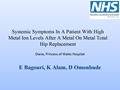 Systemic Symptoms In A Patient With High Metal Ion Levels After A Metal-On-Metal Hip Replacement