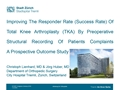 Improving The Responder Rate (Success Rate) Of Total Knee Arthroplasty By Preoperative Structural Recording Of Patients Complaints - A Prospective Outcome Study