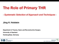 The Role Of Primary THR? - Systematic Selection Of Approach And Techniques