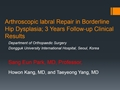 Arthroscopic Labral Repair In Borderline Hip Dysplasia; 3 Years Follow-Up Clinical Results