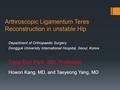 Arthroscopic Ligamentum Teres Reconstruction Of Unstable Hip
