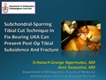 Subchondral-Sparring Tibial Cut Technique In Fix-Bearing Unicompartmental Knee Arthroplasty Can Prevent Post-Op Tibial Subsidence And Fracture