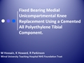 Early Results Of Fixed Bearing Medial Unicompartmental Knee Replacement Using A Cemented All Polyethylene Tibial Component
