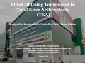 The Effect Of Using Tourniquet In Total Knee Arthroplasty, A Prospective Randomized Controlled Trail, Same Patient