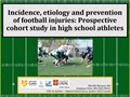 Incidence, Etiology And Prevention Of Football Injuries: Prospective Cohort Study In High School Athletes