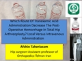 Which Route Of Tranexamic Acid Administration Decrease The Post-Operative Hemorrhage In Total Hip Arthreoplasty? Local Versus Intravenous Administration