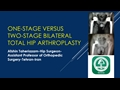 Bilateral Total Hip Arthroplasty: One-Stage Versus Two-Stage Procedure