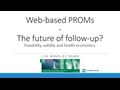 Web-Based PROMs - The Future Of Follow-Up? Feasibility, Validity And Health Economics