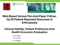Web-Based Versus Pen-And-Paper Follow-Up Of Patient-Reported Outcomes In Arthroplasty: Clinical Validity, Patient Preference And Health Economic Evaluation