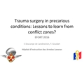 Trauma Surgery In Precarious Conditions: Lessons To Learn In Conflict Zones