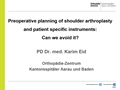 Pre-Operative Planning Of Shoulder Arthroplasty And Patient Specific Instruments: Can We Avoid It?